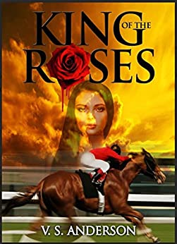 King of the Roses: A Horse Racing Mystery by [V. S. Anderson]