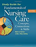 Study Guide for Fundamentals of Nursing Care: Concepts, Connections and Skills