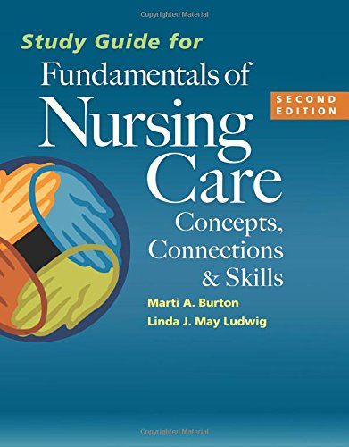Study Guide for Fundamentals of Nursing Care: Concepts, Conn