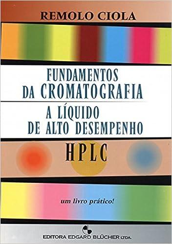 Fundamentos da Cromatografia a Líquido de Alto Desempenho Em Portuguese do Brasil: Amazon.es: Remolo Ciola: Libros