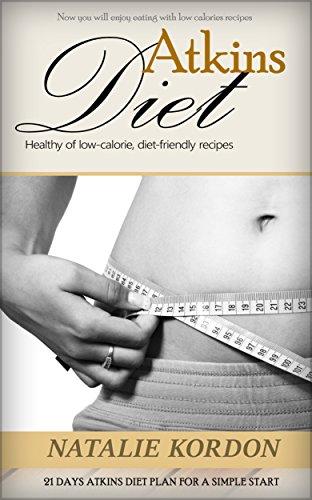 Atkins Diet: 21 Days Atkins Diet Plan For A Simple Start by Natalie Kordon