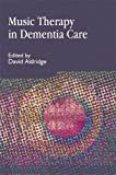 Music Therapy in Dementia Care (Arts Therapies)