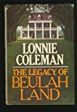 The Legacy of Beulah Land, Lonnie Coleman, 0385154593