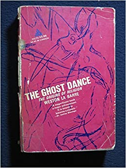 Book Ghost Dance: The Origins of Religion by Weston LA Barre (1990-07-02)