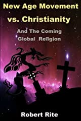 The New Age Movement  vs. Christianity: and the Coming Global Religion (Volume 1) Paperback