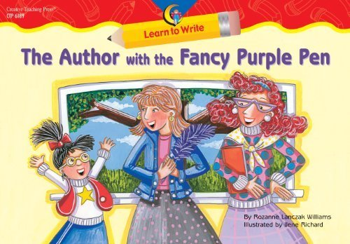 The Author with the Fancy Purple Pen Learn to Write Reader by Rozanne Lanczak Williams (2006-05-19) PDF