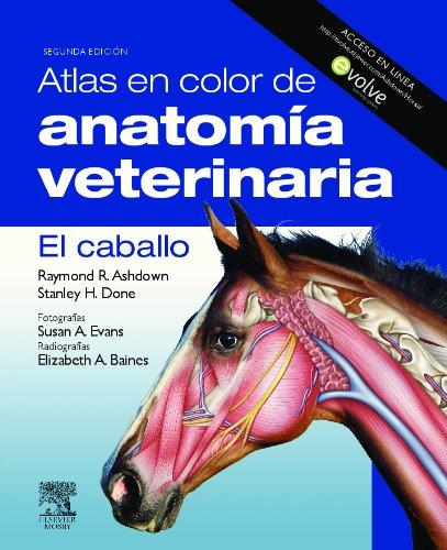 Descargar Libro Atlas En Color De Anatomía Veterinaria. El Caballo R. Ashdown