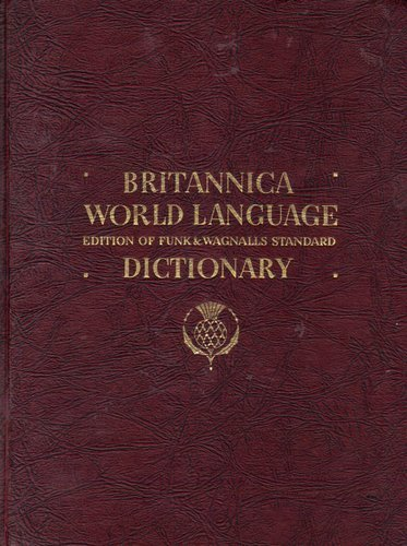 Britannica World Language Edition of Funk & Wagnalls Standard Dictionary (Complete English Dictionary and English Translation from French, German, Italian, Spanish, Swedish, Yiddish, 2 VOLUME SET (Volume 1 and 2))