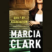 Guilt by Association Audiobook by Marcia Clark Narrated by January LaVoy