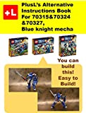PlusL's Alternative Instruction For 70315&70324&70327, Blue knight mecha: You can build the Blue knight mecha out of your own bricks!