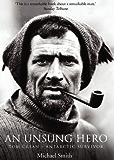Tom Crean – An Unsung Hero: Antarctic Survivor: Tom Crean - Antarctic Survivor