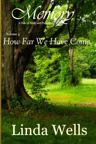 Read Online Memory:  Volume 3, How Far We Have Come: A Tale of Pride and Prejudice ebook