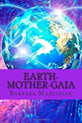 Earth-Mother-Gaia: The Living Lessons of Pleiadians Paperback