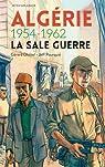 Algérie 1954-1962 : La sale guerre par Dhôtel