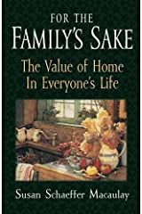For the Family's Sake: The Value of Home in Everyone's Life Paperback