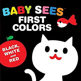 Book Cover: Baby Sees First Colors: Black, White & Red: A totally mesmerizing high-contrast book for babies