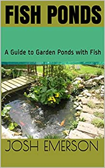 Fish ponds a guide to garden ponds with fish kindle for Amazon fish ponds