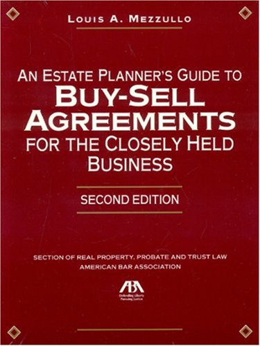 An Estate Planner's Guide to Buy-Sell Agreements for the Closely Held Business