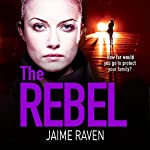 The Rebel   Jaime Raven