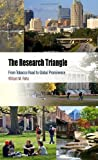 The Research Triangle: From Tobacco Road to Global Prominence (Metropolitan Portraits) by Rohe, William M. (2011) Hardcover