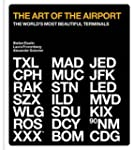 The Art of the Airport: The World's M...