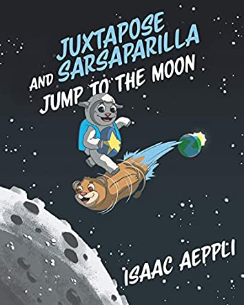 Juxtapose and Sarsaparilla Jump to the Moon