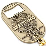 "Gift for Boss or Coworker -""I Survived Another Meeting That Should Have Been an Email"" Keychain and Bottle Opener"