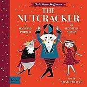 The Nutcracker: A BabyLit Dancing Primer