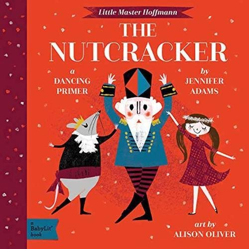 (The Nutcracker: A BabyLit® Dancing Primer (BabyLit)