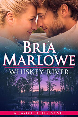 Whiskey River (Bayou Belles Book 3) by [Marlowe, Bria]