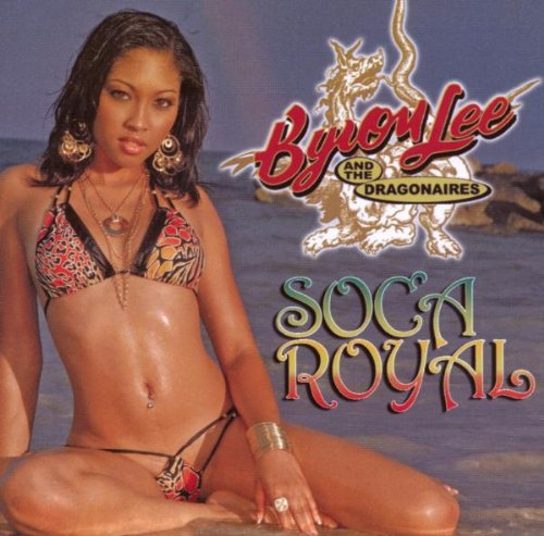 Soca Royal by LEE,BYRON & THE DRA
