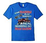Mens Grandpa T-Shirt Play Bingo Real Grandpas Go Drag Racing Gift XL Royal Blue