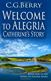 Welcome to Alegria, C. G. Berry, 149969556X