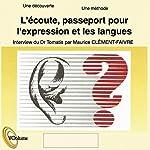 L'écoute, passeport pour l'expression et les langues | Alfred Tomatis