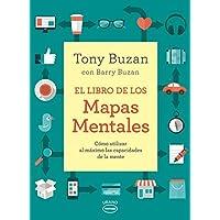 El libro de los mapas mentales / The Mind Map Book: Como Utilizer Al Maximo Las Capacidades De La Mente