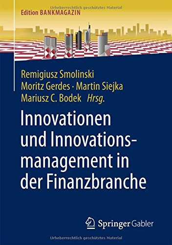 Innovationen und Innovationsmanagement in der Finanzbranche (Edition Bankmagazin)