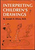 Interpreting Children's Drawings, Joseph H. DiLeo, 0876303270