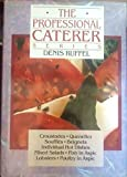 Croustades / Quenelles / Soufles / Beignets / Individual Hot Dishes / Mixed Salads / Fish in Aspic / Lobsters / Poultry in Aspic (The Professional Caterer Series, Vol. 3) by Denis Ruffel (1990-03-03)