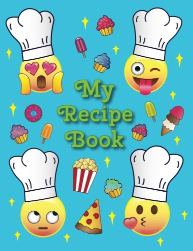 My Recipe Book: - A Blank Emoji Cookbook Journal for Kids - 11