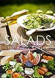 SALADS FOR EVERY SEASON: Easy, Creative & Delicious Salad Recipes