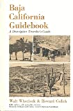 Baja California Guidebook, Walt Wheelock and Howard Gulick, 0870621130