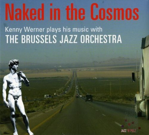 Naked in the Cosmos by Kenny Trio Werner