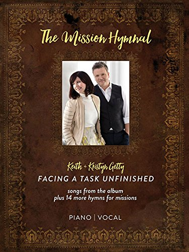 Keith & Kristyn Getty - The Mission Hymnal: Facing a Task Unfinished (The Mission Piano Sheet Music)