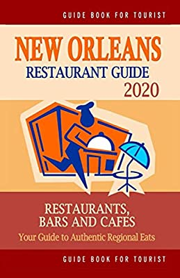 New Orleans Restaurant Guide 2020 Best Rated Restaurants In