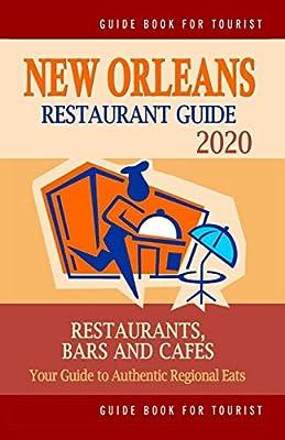 Best Restaurants In New Orleans 2020.New Orleans Restaurant Guide 2020 Best Rated Restaurants In