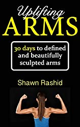 Uplifting Arms : 30 days to Defined and Beautifully sculpted Arms (English Edition)