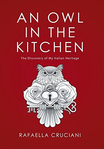 Download An Owl in the Kitchen: The Discovery of My Italian Heritage ebook