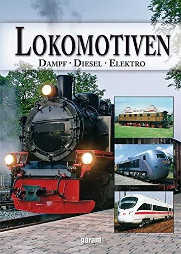 Lokomotiven - Dampf , Diese, Elektro