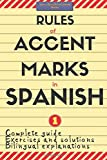 Rules of Accent Marks in Spanish: Spanish Accentuation (Spelling and Grammar) (Learn Spanish Collection Books)