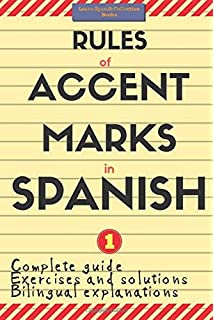 Rules of Accent Marks in Spanish: Spanish Accentuation (Spelling and Grammar) (Learn
